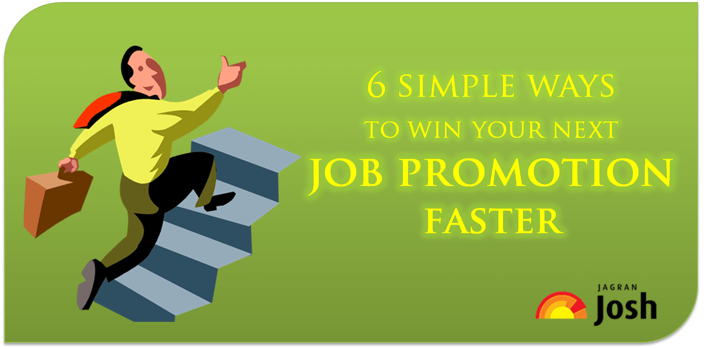6 simple ways to win your next job promotion faster