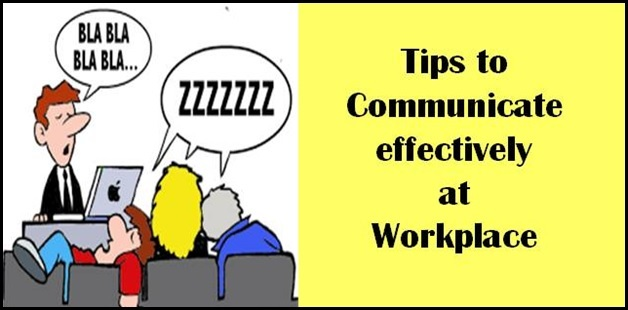 6 smart tips to communicate effectively in the workplace