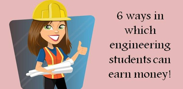 6 ways in which engineering students can earn money while studying