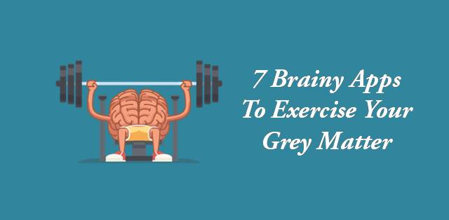 7 brainy apps to exercise your Grey matter