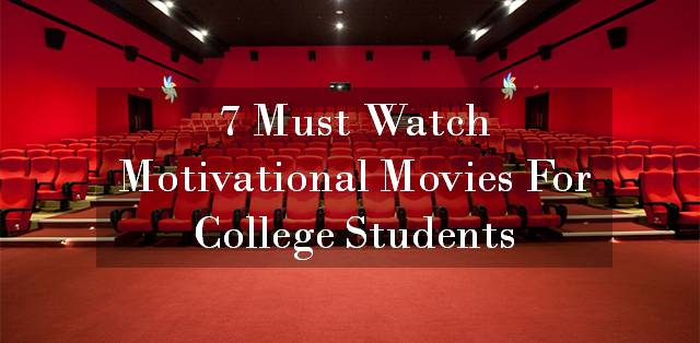 7 must watch motivational movies for college students