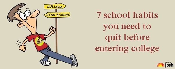 7 school habits you need to quit before entering college