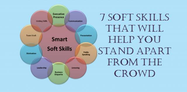 7 soft skills that will help you stand apart from the crowd