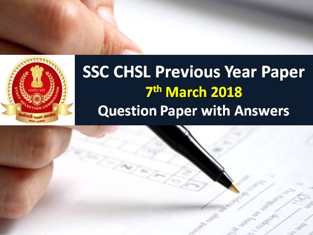 SSC CHSL Previous Year Paper: 7th March 2018 Questions with Answer Keys