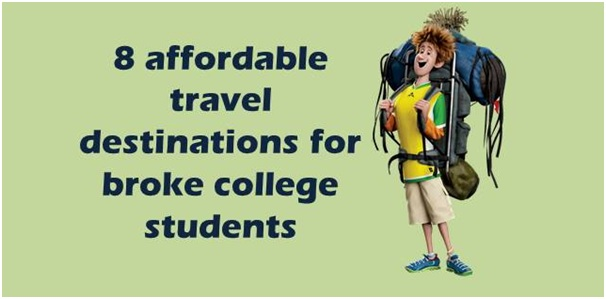 8 affordable travel destinations for broke college students