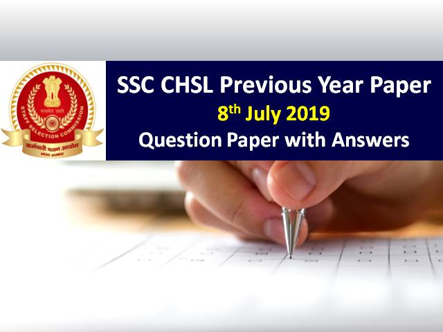 SSC CHSL 8th July 2019 Question Paper with Answers