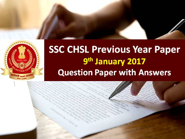 SSC CHSL Previous Year Paper: 9th January 2017 Questions with Answer Keys