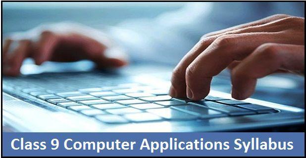 CBSE Class 9 Computer Applications Syllabus 2018-19