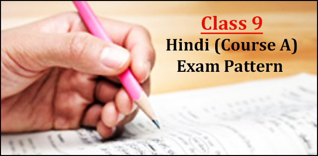 CBSE Class 9 Hindi A Exam Pattern