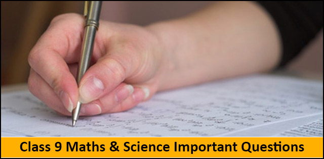 CBSE Class 9 Maths & Science Important questions with solutions