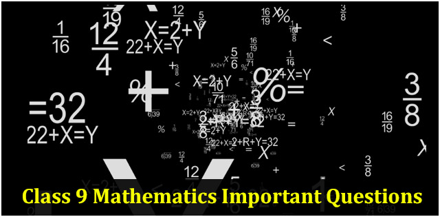 CBSE 9th Maths Important Questions and Solutions for Annual Exam