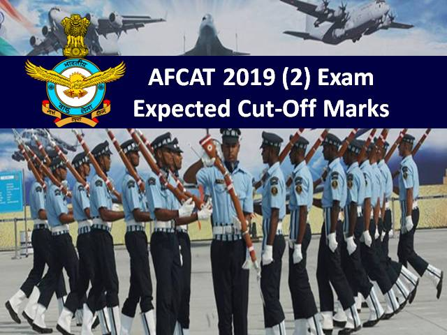 AFCAT 2019 (2) Exam: Expected Cut Off Marks