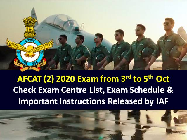 AFCAT 2020 Indian Air Force Exam Begins from 3rd October: Check AFCAT (2) 2020 Exam Centre List, Exam Schedule & Important Instructions Released by IAF