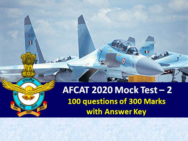 AFCAT Mock Test-2 2020: Online Exam 100 Questions of 300 Marks with Answer Key
