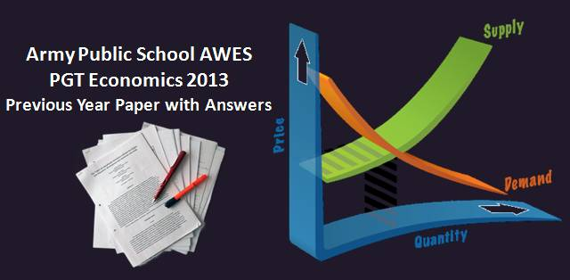 AWES PGT Economics 2013 Previous Year Paper with Answers