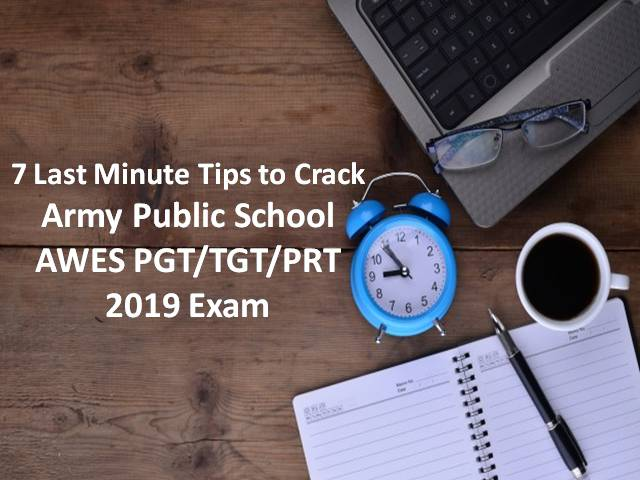 7 Last Minute Tips to Crack APS AWES PGT/TGT/PRT Exam 2019