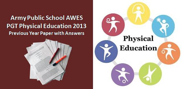 AWES PGT Physical Education 2013 Previous Year Paper with Answers