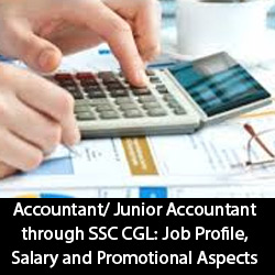 Accountant Junior Accountant through SSC CGL Job Profile Salary and Promotional Aspects