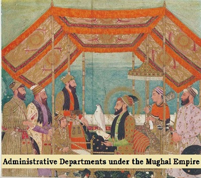 Administrative Department of Mughal Empire