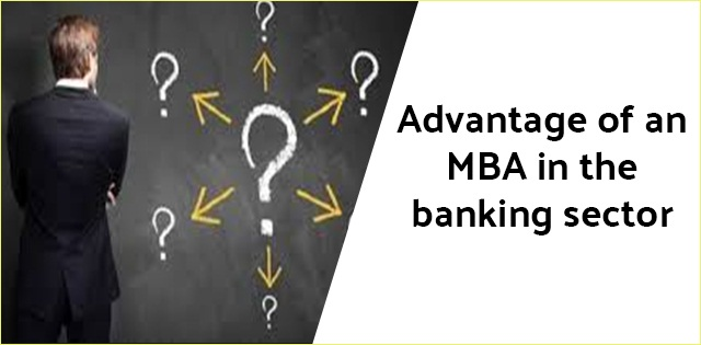 Advantage of an MBA in the banking sector