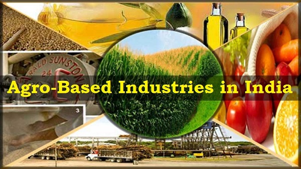 agro based industries essay A snapshot of the agriculture sector in  agriculture and allied industries   as a part of the scheme for agro-marine processing and development of agro.
