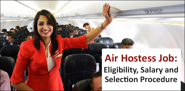 Air Hostess Job: Eligibility, Salary and Selection Procedure