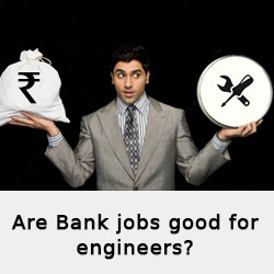 Are Bank jobs good for engineers?
