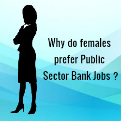 Why do females prefer Public Sector Bank jobs