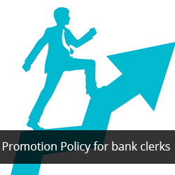 Promotion Policy for bank clerks