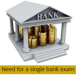 Need for a single bank exam
