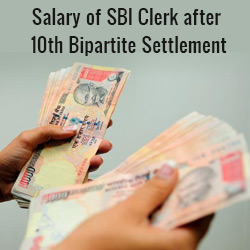 Salary of SBI Clerk after 10th Bipartite Settlement