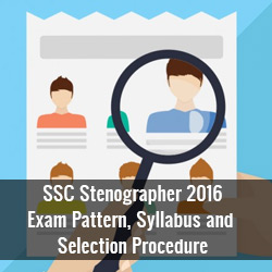 SSC Stenographer 2016: Exam Pattern, Syllabus and Selection Procedure