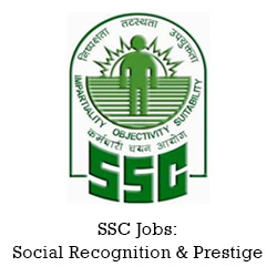 SSC Jobs: Social Recognition & Prestige