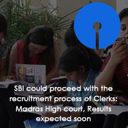SBI could proceed with the recruitment process of Clerks: Madras High court, Results expected soon