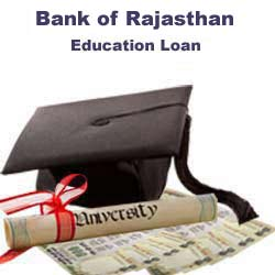 Bank Of Rajasthan Education Loan