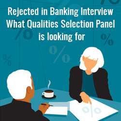 Rejected in Banking Interview