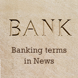 Banking terms in news in the month of January 2016