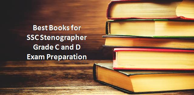 Best Books for SSC Stenographer Grade C and D Exam Preparation