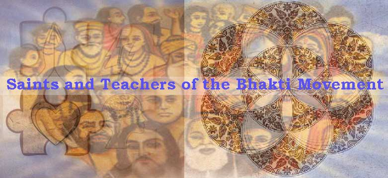 A Complete list of Saints and Teachers of the Bhakti Movement