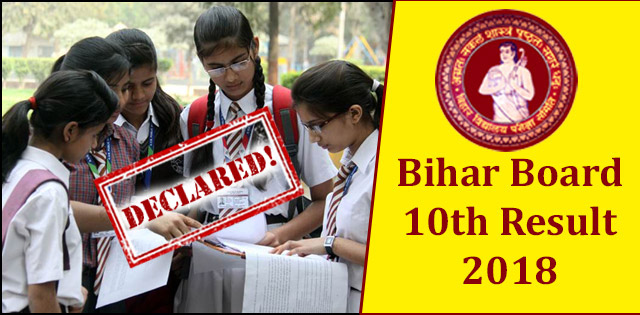 Bihar Board Result 2018 For Class 10th Declared