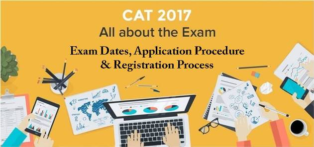 CAT 2017: Know The Exam Date, Procedure And Registration Process