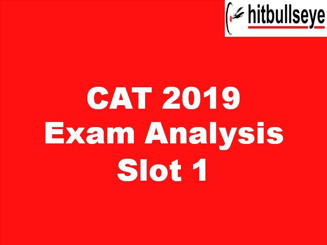 CAT 2019 Exam Analysis Lot 1 Hit Bullseye