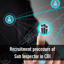What is the recruitment procedure of Sub Inspector in CBI?