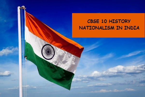 CBSE 10 History Nationalism in India