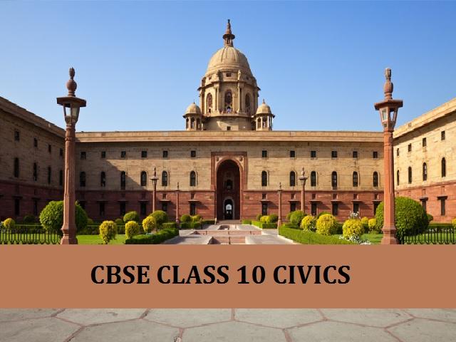CBSE Class 10 Civics