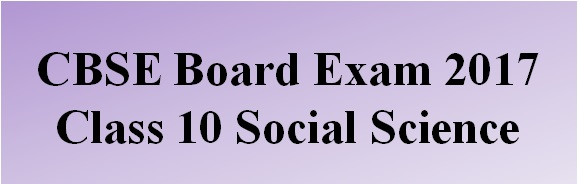 CBSE Board Exam 2017 Class 10 Social Science paper analysis and review