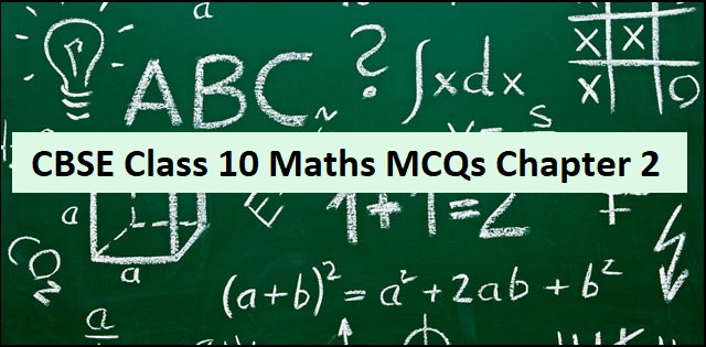 CBSE 10th Maths Exam 2020: Important MCQs from Chapter-2 Polynomials with Detailed Solutions