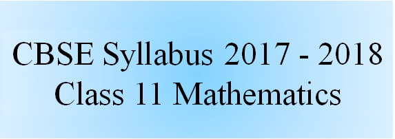 Download CBSE Class 11 Mathematics Syllabus 2017 – 2018