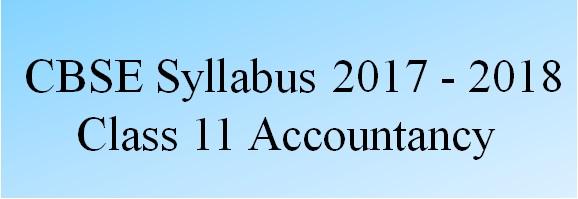 CBSE Class 11 Accountancy Syllabus 2017 - 2018