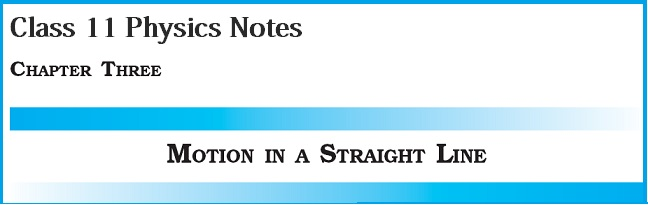 CBSE Class 11th Physics Notes: Motion in a Straight Line (Part - II)